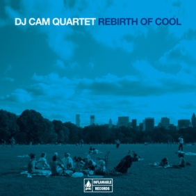 Rebirth of Cool - DJ Cam Quartet